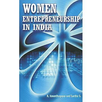 Women Entrepreneurship in India by R. Vasanthagopal - Santha S. - 978