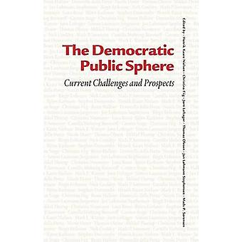 The Democratic Public Sphere - Current Challenges and Prospects by Jor