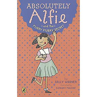 Absolutely Alfie and the Furry - Purry Secret by Sally Warner - 97806
