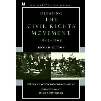 Debating the Civil Rights Movement - 1945-1968 (2nd Revised edition)