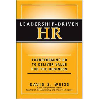 Leadership-Driven HR - Transforming HR to Deliver Value for the Busine