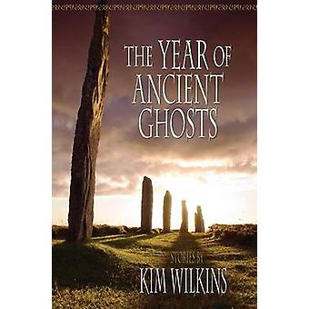 The Year of Ancient Ghosts by Wilkins & Kim