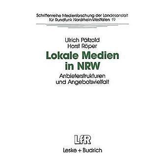 Lokale Medien in Nrw Anbieterstrukturen Und Angebotsvielfalt by Patzold & Ulrich