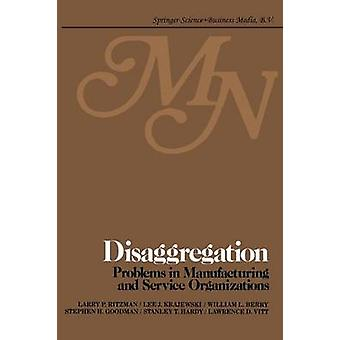 Disaggregation Problems in Manufacturing and Service Organizations by Ritzman & L. P.