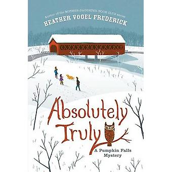 Absolutely Truly - A Pumpkin Falls Mystery by Heather Vogel Frederick