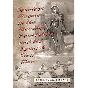 Donne senza paura nella rivoluzione messicana e la guerra civile spagnola