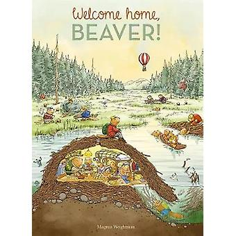 Welcome Home - Beaver by Magnus Weightman - 9781605373577 Book
