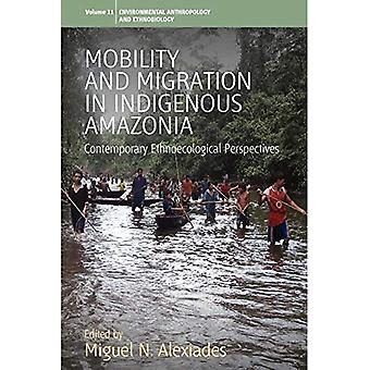 Mobility and Migration in Indigenous Amazonia
