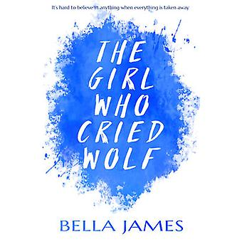 The Girl Who Cried Wolf by Bella James - 9781786151926 Book