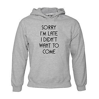 Problème de réalité désolé i'apos;m tard, je n'ai paspos;t veux venir hoodie mens
