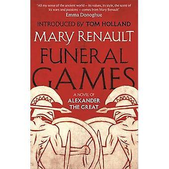 Funeral Games - A Novel of Alexander the Great - A Virago Modern Classi