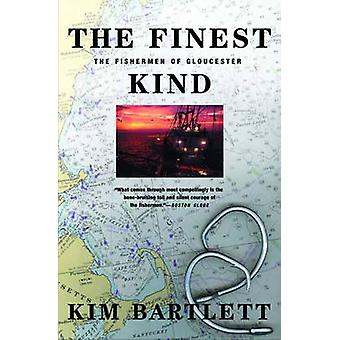 The Finest Kind The Fishermen of Gloucester by Bartlett & Kim