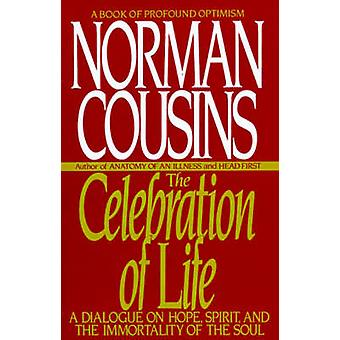 The Celebration of Life A Dialogue on Hope Spirit and the Immortality of the Soul par Cousins et Norman