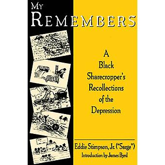 My Remembers A Black Sharecroppers Recollections of the Depression by Stimpson & Eddie