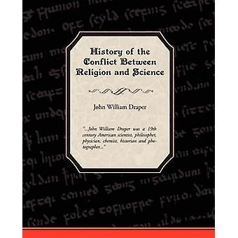 Histoire du conflit entre la Religion et la Science de Draper & John William