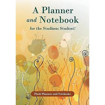 A Planner and Notebook for the Studious Student by Flash Planners and Notebooks