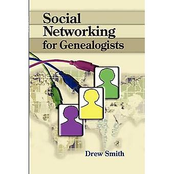Social Networking for Genealogists by Smith & Drew