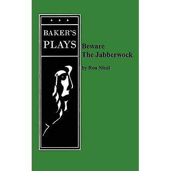 Beware the Jabberwock by Nicol & Ron