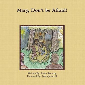 Mary Dont be Afraid by Kennedy & Laura