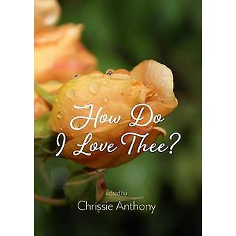 How Do I Love Thee by Anthony & Chrissie
