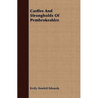 Castles And Strongholds Of Pembrokeshire by Edwards & Emily Hewlett