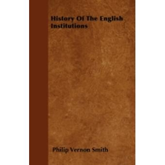 History Of The English Institutions by Smith & Philip Vernon