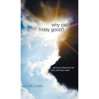 Why Call Friday Good by Queen & Chuck