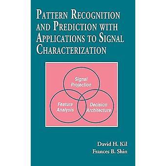 Rozpoznání vzorce a předpovědi s aplikacemi pro zpracování signálů kil & David H.