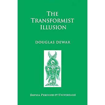 The Transformist Illusion by Dewar & Douglas