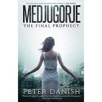 Medjugorje  The Final Prophecy by Danish & Peter