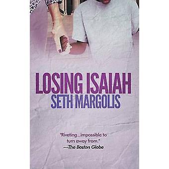 Losing Isaiah by Margolis & Seth