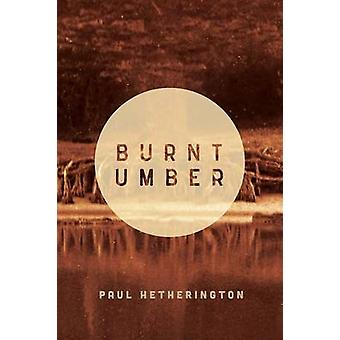 Burnt Umber by Hetherington & Paul