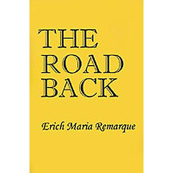 Road Back by Remarque & Erich Maria
