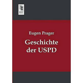 Geschichte Der Uspd by Prager & Eugen