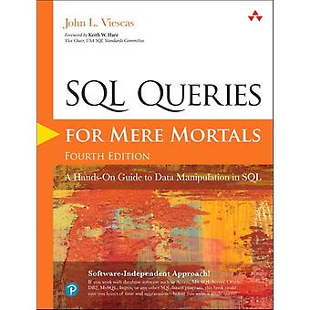 SQL Queries for Mere Mortals A HandsOn Guide to Data Manipulation in SQL by John Viescas
