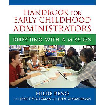 Handbook for Early Childhood Administrators - Directing with a Mission
