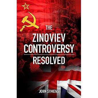 The Zinoviev Controversy Resolved by John Symons - 9780856835308 Book