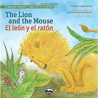 The Lion and the Mouse/El Leon Y El Raton by Teresa Mlawer - 97809864