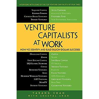 Venture Capitalists at Work - How VCs Identify and Build Billion-Dolla