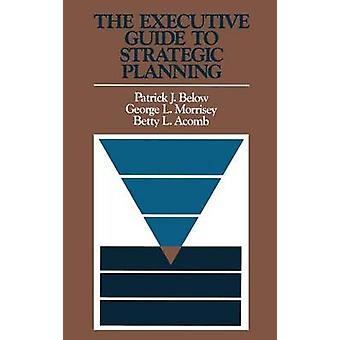 The Executive Guide to Strategic Planning by P.Y. Below - 97815554203