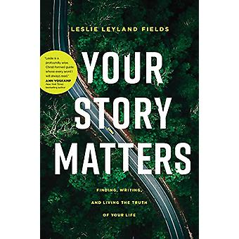Your Story Matters by Leslie Leyland Fields - 9781641582193 Book