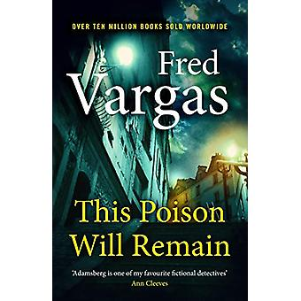 This Poison Will Remain by Fred Vargas - 9781787300507 Book