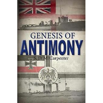 Genesis of Antimony by S.D.M. Carpenter - 9781945507939 Book