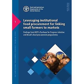 Leveraging institutional food procurement for linking small farmers t