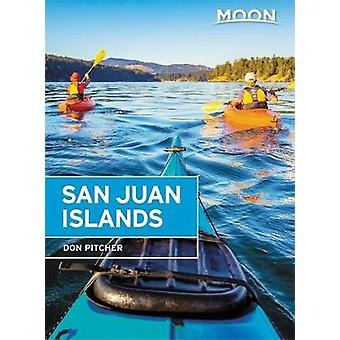 Moon San Juan Islands (Sixth Edition) - Best Hikes - Local Spots - and