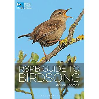 RSPB Guide to Birdsong by Adrian Thomas - 9781472955876 Book