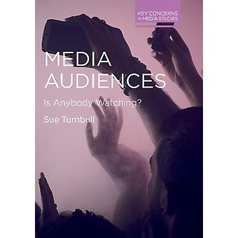 Media Audiences by Sue Turnbull