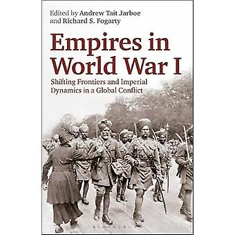 Empires in World War I - Shifting Frontiers and Imperial Dynamics in a