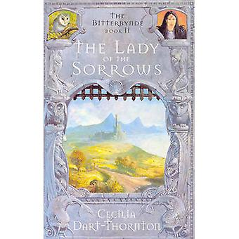 The Lady of the Sorrows Book 2 of the Bitterbynde Trilogy by Cecilia Dart Thornton