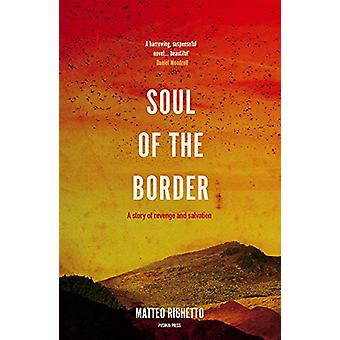 Soul of the Border by Matteo Righetto - 9781782274674 Book
